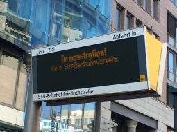the main streets in Mitte closed down for the demonstration and the public transport also stopped